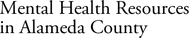 Mental Health Resources in Alameda County