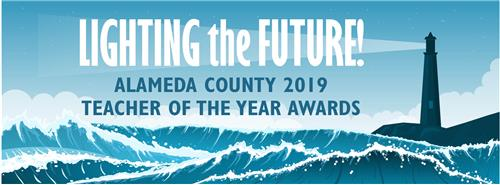 Lighting the Future, Alameda County 2019 Teacher of the Year Awards