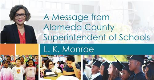 Header graphic with images of students and L. K. Monroe headshot with text: A Message from Alameda County Superintendent