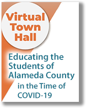 Educating the Students of Alameda County in a Time of COVID-19, a Virtual Town Hall held on October 12, 2020